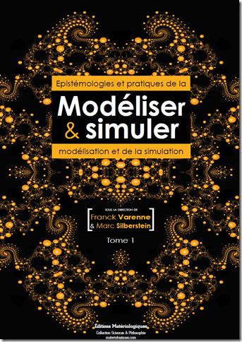 """""""Modéliser & simuler"""", Tome 1, Matériologiques, 2013"""