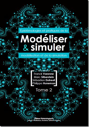 """""""Modéliser & simuler"""", Tome 2, Matériologiques, 2014"""
